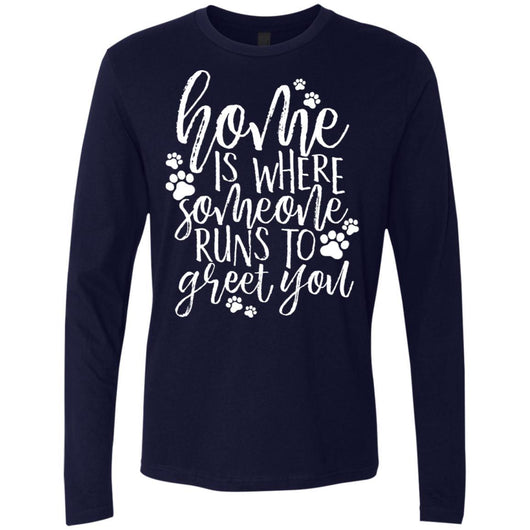 Home Is Where Someone Runs To Greet You Long Sleeve Shirt For Men - Ohmyglad