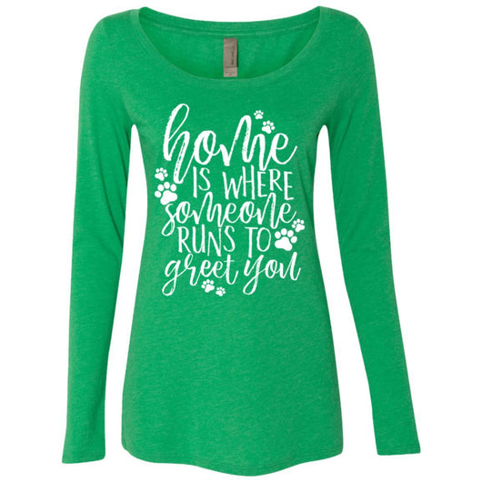 Home Is Where Someone Runs To Greet You Long Sleeve Shirt For Women - Ohmyglad