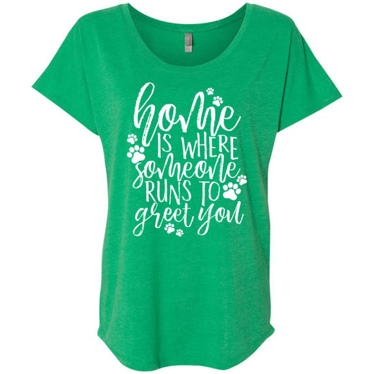 Home Is Where Someone Runs To Greet You Slouchy T-Shirt For Women - Ohmyglad