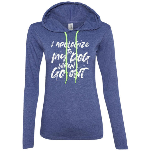 I Apologize To My Dog When I Go Out Hooded Shirt For Women - Ohmyglad