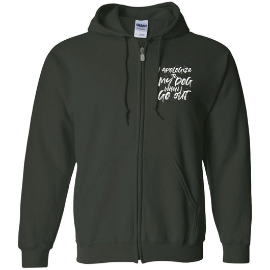I Apologize To My Dog When I Go Out Zip Hoodie For Men - Ohmyglad
