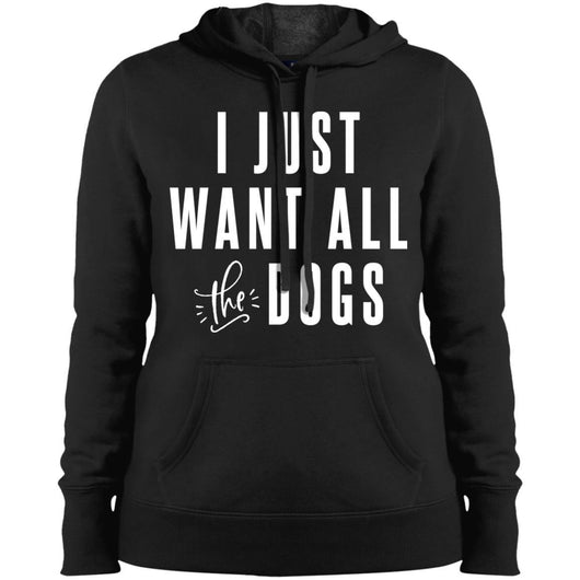 I Just Want All The Dogs Hoodie For Women - Ohmyglad