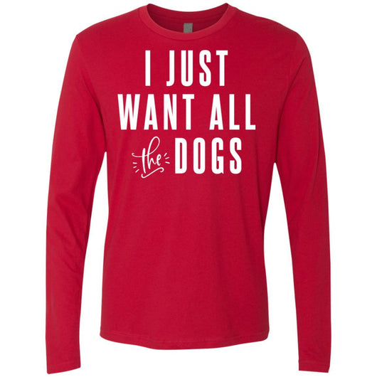 I Just Want All The Dogs Long Sleeve Shirt For Men - Ohmyglad