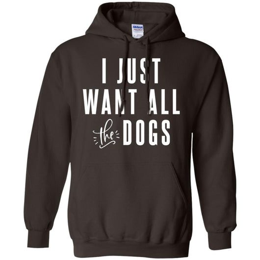 I Just Want All The Dogs Pullover Hoodie For Men - Ohmyglad