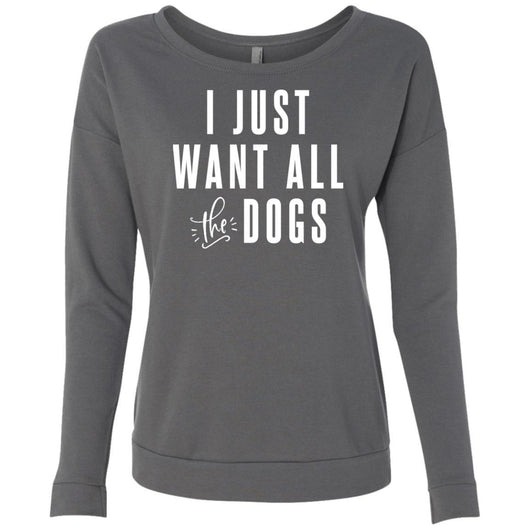 I Just Want All The Dogs Sweatshirt For Women - Ohmyglad