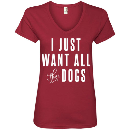 I Just Want All The Dogs V-Neck T-Shirt For Women - Ohmyglad