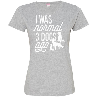 I Was Normal 3 Dogs Ago Fitted T-Shirt For Women - Ohmyglad