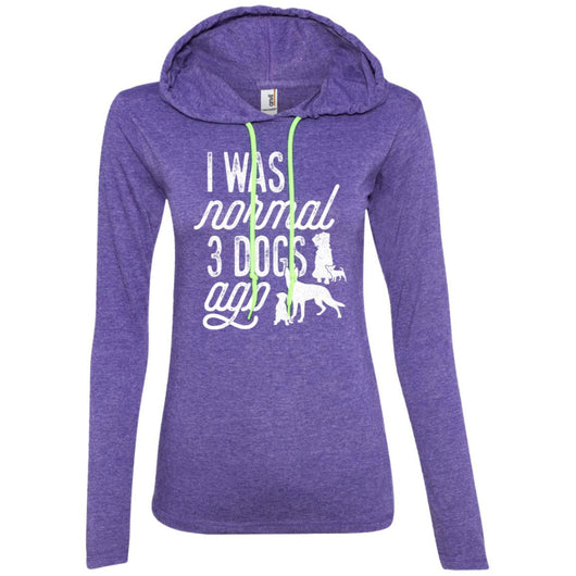 I Was Normal 3 Dogs Ago Hooded Shirt For Women - Ohmyglad