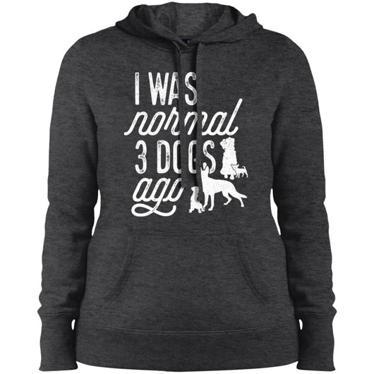 I Was Normal 3 Dogs Ago Hoodie For Women - Ohmyglad
