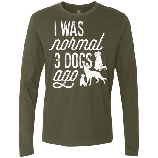 I Was Normal 3 Dogs Ago Long Sleeve Shirt For Men - Ohmyglad