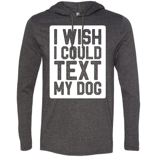 I Wish I Could Text My Dog Hooded Shirt For Men - Ohmyglad