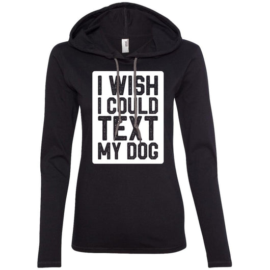 I Wish I Could Text My Dog Hooded Shirt For Women - Ohmyglad