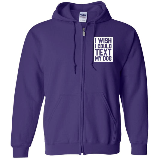 I Wish I Could Text My Dog Zip Hoodie For Men - Ohmyglad