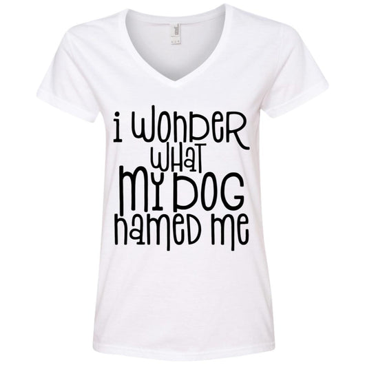 I Wonder What My Dog Named Me V-Neck T-Shirt For Women - Ohmyglad
