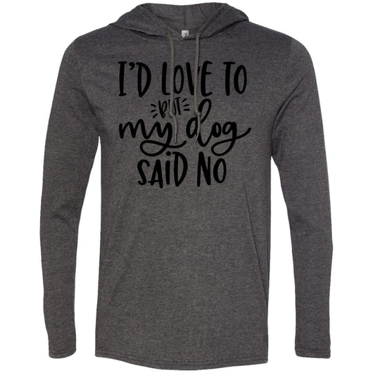 I'd Love To, But My Dog Said No Hooded Shirt For Men - Ohmyglad
