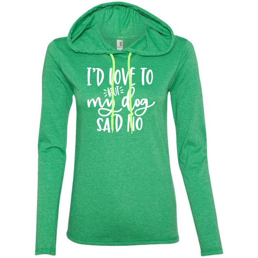 I'd Love To, But My Dog Said No Hooded Shirt For Women - Ohmyglad