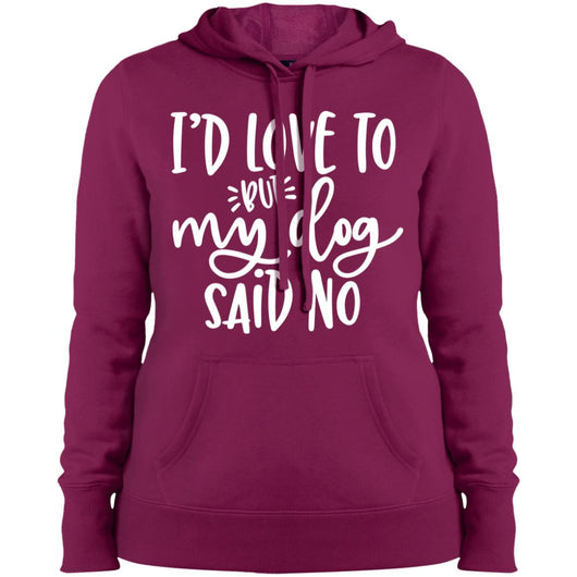 I'd Love To, But My Dog Said No Hoodie For Women - Ohmyglad