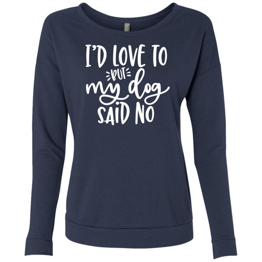 I'd Love To, But My Dog Said No Sweatshirt For Women - Ohmyglad