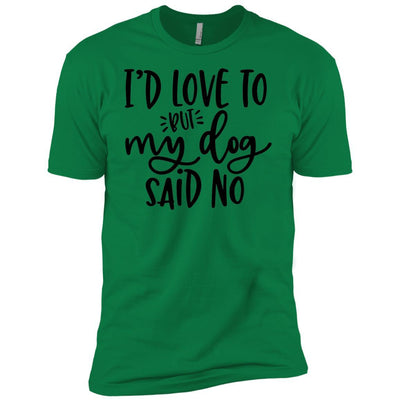 I'd Love To, But My Dog Said No Unisex T-Shirt - Ohmyglad