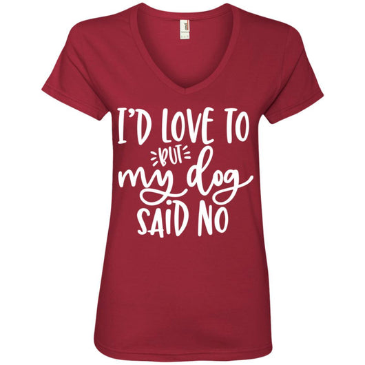 I'd Love To, But My Dog Said No V-Neck T-Shirt For Women - Ohmyglad