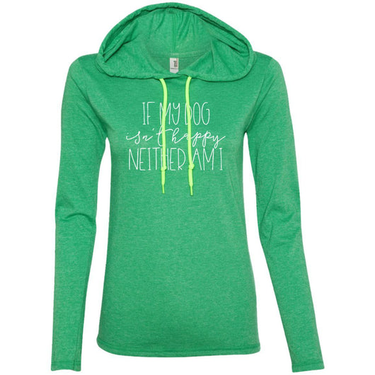 If My Dog Isn't Happy, Neither Am I Hooded Shirt For Women - Ohmyglad