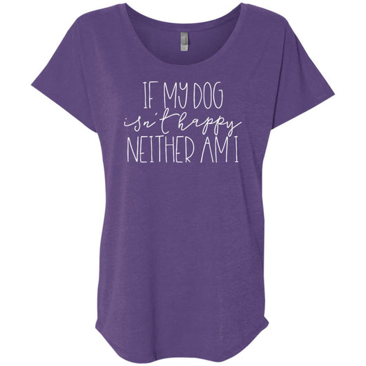 If My Dog Isn't Happy, Neither Am I Slouchy T-Shirt For Women - Ohmyglad