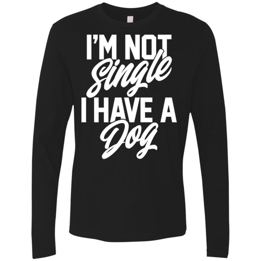 I'm Not Single I Have A Dog Long Sleeve Shirt For Men - Ohmyglad