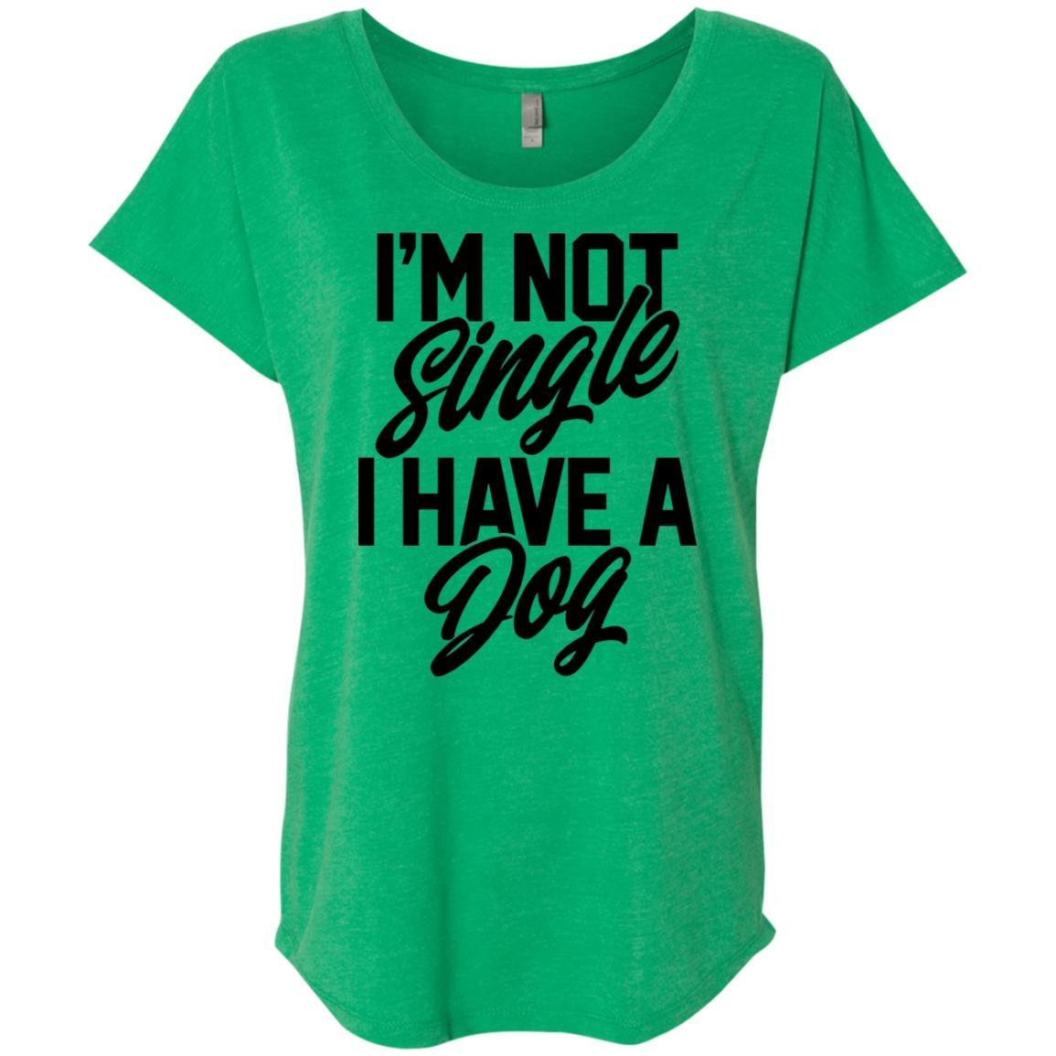 I'm Not Single I Have A Dog Slouchy T-Shirt For Women - Ohmyglad