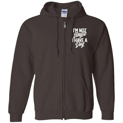 I'm Not Single I Have A Dog Zip Hoodie For Men - Ohmyglad