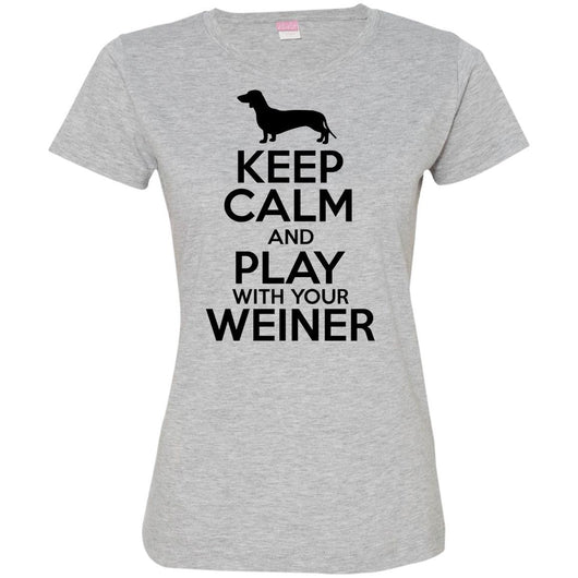Keep Calm And Play With Your Weiner Fitted T-Shirt For Women - Ohmyglad