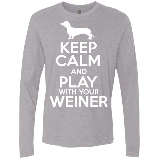 Keep Calm And Play With Your Weiner Long Sleeve Shirt For Men - Ohmyglad