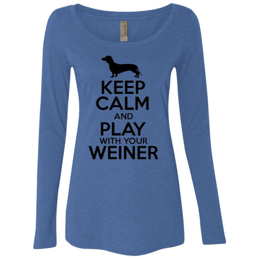 Keep Calm And Play With Your Weiner Long Sleeve Shirt For Women - Ohmyglad
