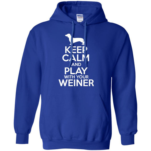 Keep Calm And Play With Your Weiner Pullover Hoodie For Men - Ohmyglad