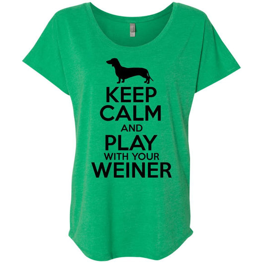 Keep Calm And Play With Your Weiner Slouchy T Shirt For Women Ohmyglad