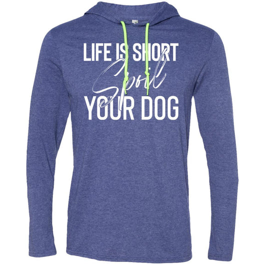 Life Is Short, Spoil Your Dog Hooded Shirt For Men - Ohmyglad