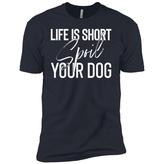 Life Is Short, Spoil Your Dog Unisex T-Shirt - Ohmyglad