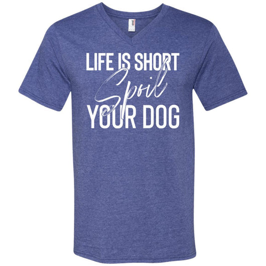 Life Is Short, Spoil Your Dog V-Neck T-Shirt For Men - Ohmyglad