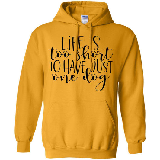 Life Is Too Short To Have Just One Dog Pullover Hoodie For Men - Ohmyglad