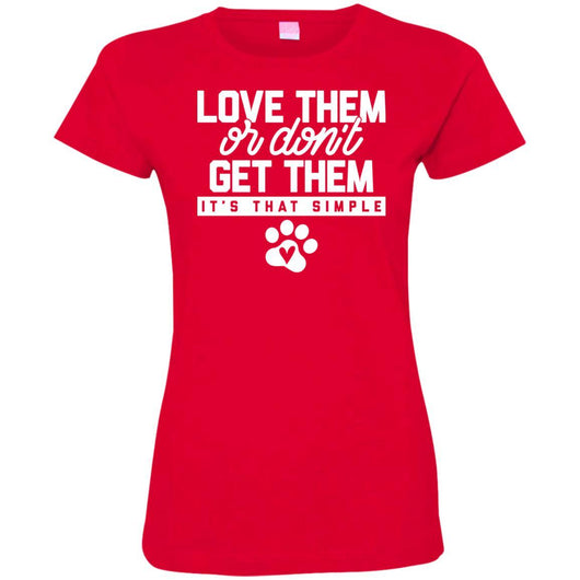 Love Them Or Don't Get Them Fitted T-Shirt For Women - Ohmyglad