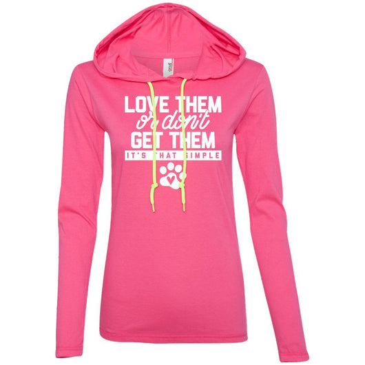 Love Them Or Don't Get Them Hooded Shirt For Women - Ohmyglad