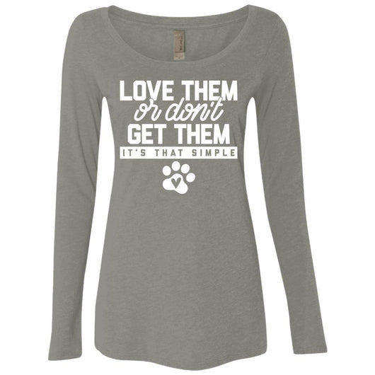 Love Them Or Don't Get Them Long Sleeve Shirt For Women - Ohmyglad