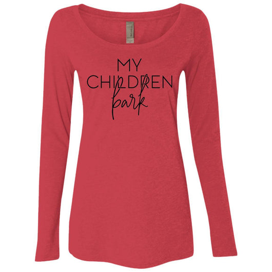 My Children Bark Long Sleeve Shirt For Women - Ohmyglad