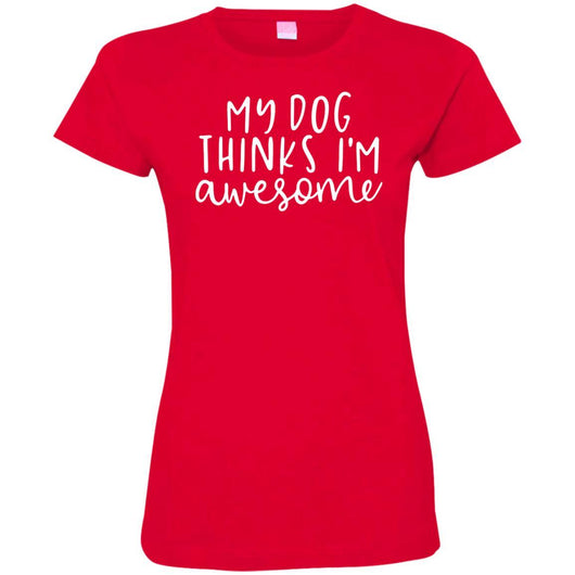My Dog Thinks I'm Awesome Fitted T-Shirt For Women - Ohmyglad