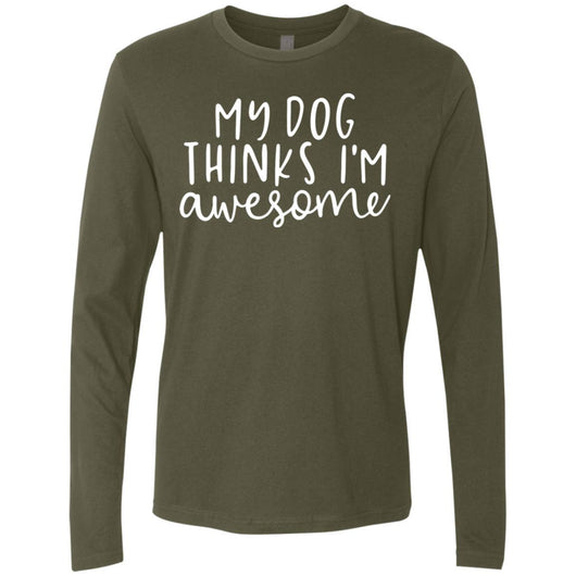My Dog Thinks I'm Awesome Long Sleeve Shirt For Men - Ohmyglad