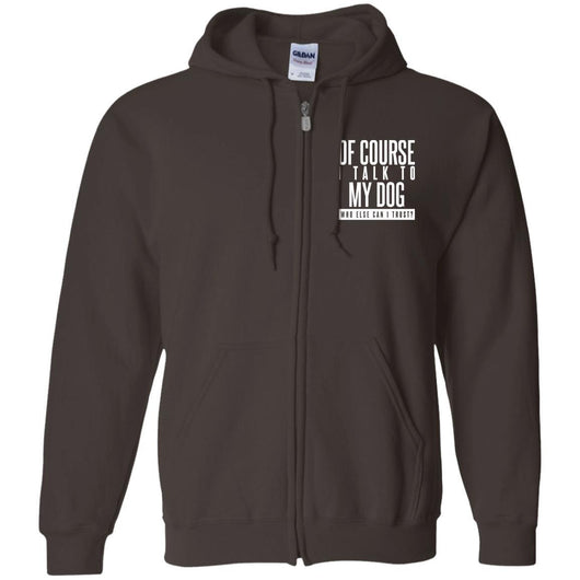 Of Course I Talk To My Dog Zip Hoodie For Men - Ohmyglad