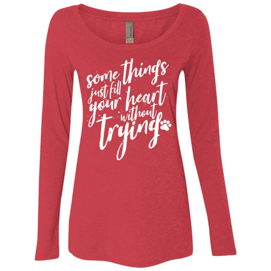 Some Things Just Fill Your Heart Without Trying Long Sleeve Shirt For Women - Ohmyglad