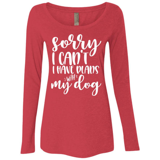 Sorry I Can't I Have Plans With My Dog Long Sleeve Shirt For Women - Ohmyglad