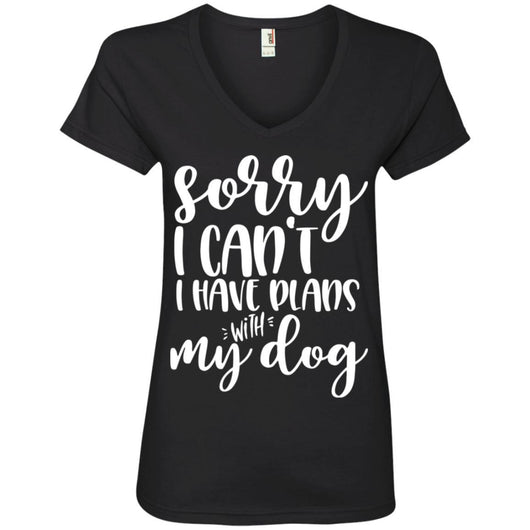 Sorry I Can't I Have Plans With My Dog V-Neck T-Shirt For Women - Ohmyglad