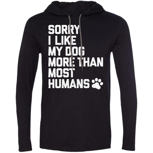 Sorry I Like My Dogs More Than Most Humans Hooded Shirt For Men - Ohmyglad