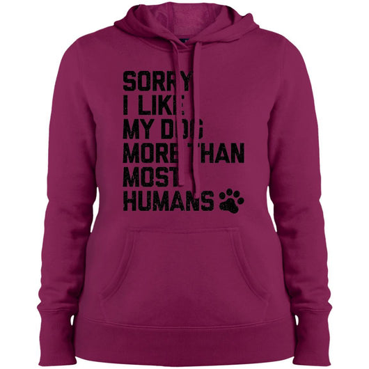 Sorry I Like My Dogs More Than Most Humans Hoodie For Women - Ohmyglad